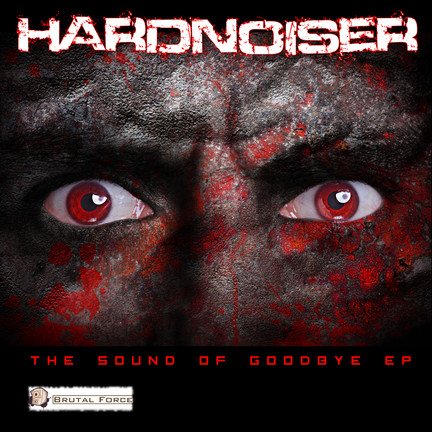 New release Hardnoiser - Sound of Goodbye EP
