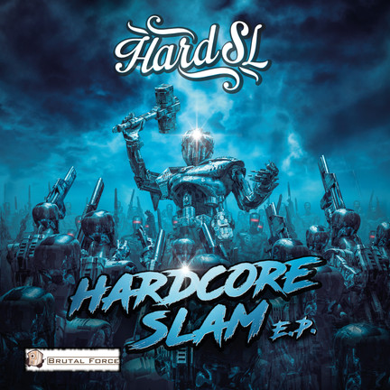 Out now! Hard SL - Hardcore Slam