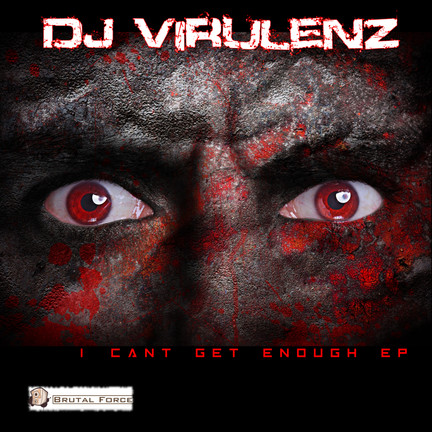 Out now! DJ Virulenz - I Can't Get Enough