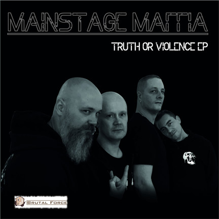 Out now Mainstage Maffia - Truth or Violence EP