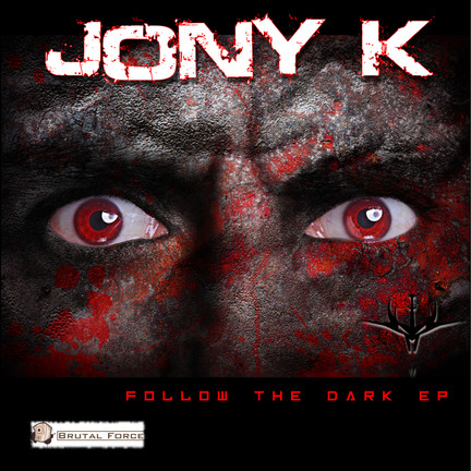Out now! Jony K - Follow the Dark EP