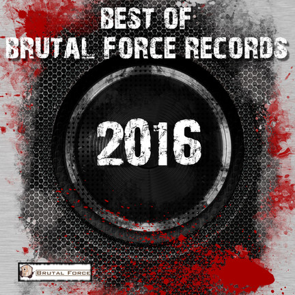 """NEW ALBUM: """"Best of Brutal Force Records 2016"""" is out"""