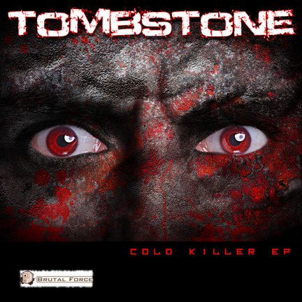 Out now! Tombstone - Cold Killer EP