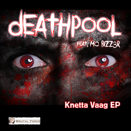 Out now Deathpool - Knetta Vaag EP!