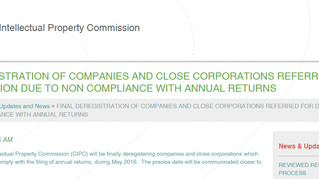 CIPC COMPLIANCE - FAILURE TO SUBMIT ANNUAL RETURNS LEADS TO COMPANY OR CLOSE CORPORATION DEREGISTRAT