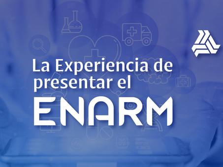 La experiencia de presentar el ENARM