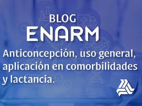 Anticoncepción, uso general, aplicación en comorbilidades y lactancia.