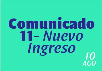 Comunicado 11: Nuevo Ingreso