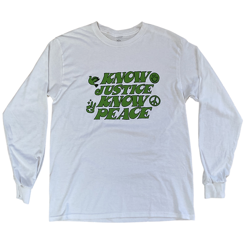 Know Justice Know Peace Long Sleeve
