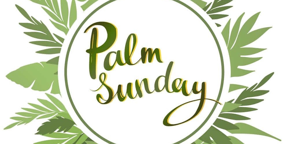 Sunday Worship Service - Eucharist - Palm Sunday