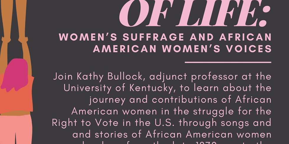 African American Women of the Women's Suffrage Movement; Songs and Stories