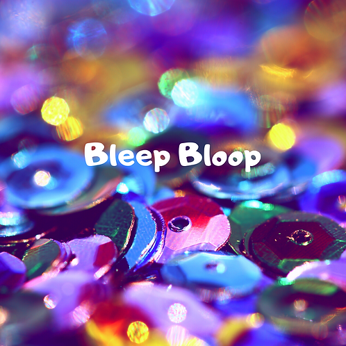 Bleep Bloop Beat