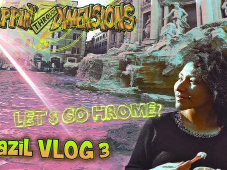 - Let's go hrome? - | Brazil VLOG 3 |Trippin' through Dimensions