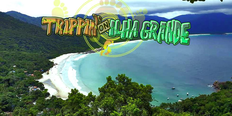 Trippin' on Ilha Grande 2019 | 28.6 - 5/6.7 | sweat, connect & return fresh
