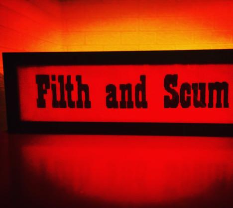 Filth and Scum, 2017