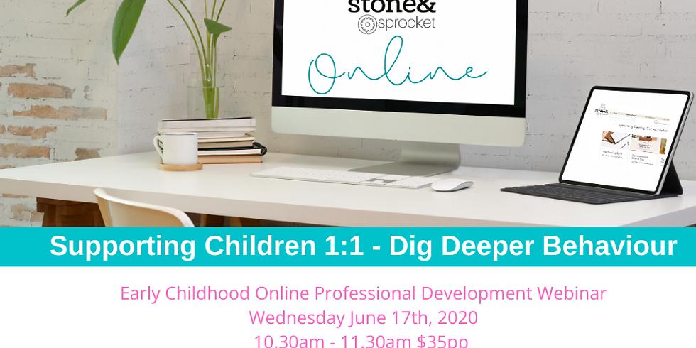 Supporting Children 1:1- Dig Deeper Behaviour Guidance
