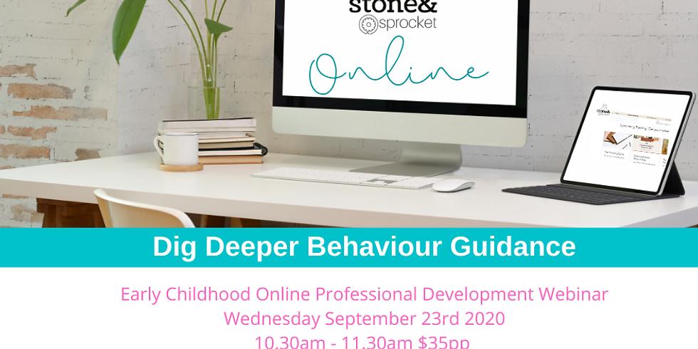 Dig Deeper Behaviour Guidance ONLINE