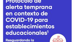 PROTOCOLO DE ALERTA TEMPRANA EN CONTEXTO DE COVID – 19 PARA ESTABLECIMIENTOS EDUCACIONALES