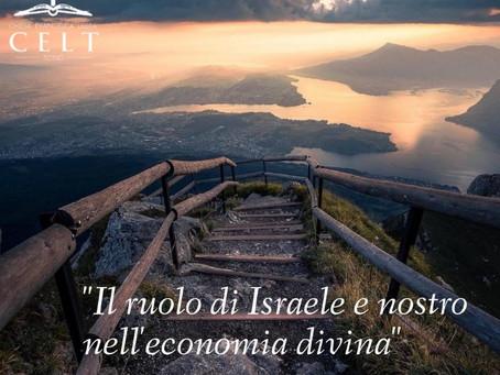 """""""Il ruolo di Israele e nostro nell'economia divina"""""""