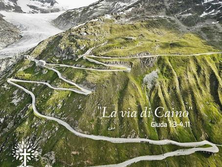 """""""La via di Caino"""""""