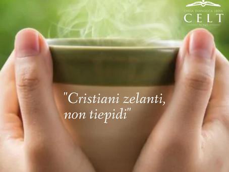 """Cristiani zelanti, non tiepidi"""