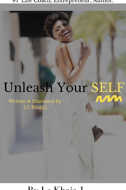 Unleash Your Self!
