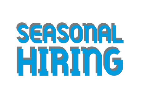 Seasonal Hiring Needs? Establish a Strategy Now.