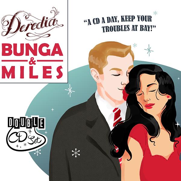 Bunga & Miles Deredia Debut Album