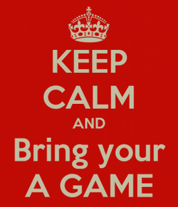 keep-calm-and-bring-your-a-game-257x300