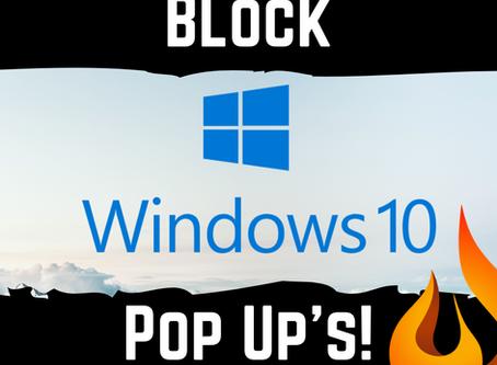 Stop Windows 10 Pop Up's!