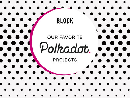 The DOT Hype Train: Our Favorite Polkadot Projects