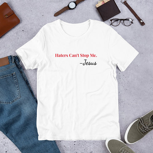 Haters Can't Stop Me Short-Sleeve Unisex T-Shirt