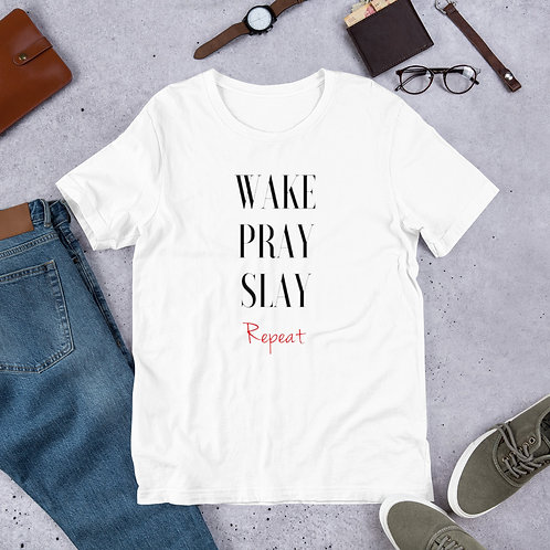 """Wake Pray Slay Repeat!"" Short-Sleeve Unisex T-Shirt"