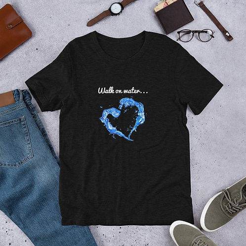 """Walk on water"" Short-Sleeve Unisex T-Shirt"
