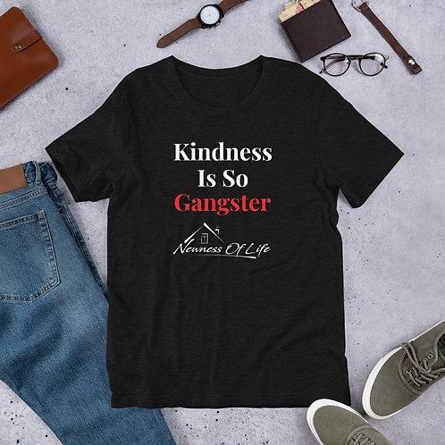 Kindness Is So Gangster Short-Sleeve Unisex T-Shirt