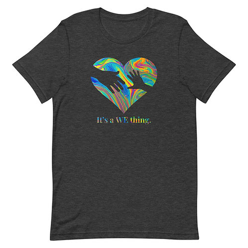 """""""It's a WE Thing"""" Short-Sleeve Unisex T-Shirt"""