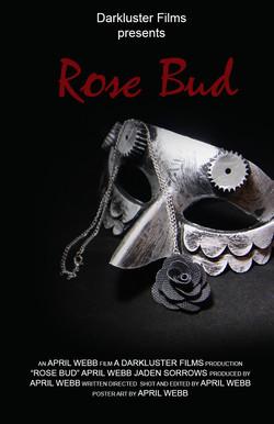 41 - 2021 - Darkluster Films - Rose Bud