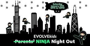 EVOLVEkids NINJA Night Out (Jan. 25th)