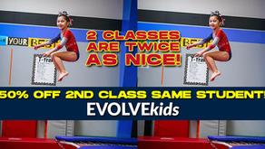 EVOLVEkids 50% Off 2nd Class, Same Student