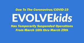EVOLVEkids Temporarily Closed (3/16-3/29)