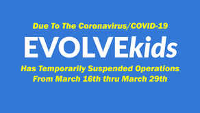 EVOLVEkids Temporarily Closed (3/16-3/29)