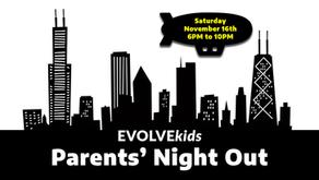 EVOLVEkids Parents' Night Out (Nov. 16th)