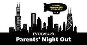 EVOLVEkids Parents' Night Out