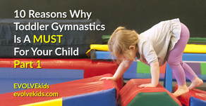 10 Reasons Why Toddler Gymnastics Is A Must For Your Child, Part 1