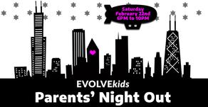 EVOLVEkids Parents' Night Out (Feb. 22nd)