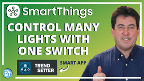 SmartThings Trend Setter App - Control Multiple Smart Devices with One Switch