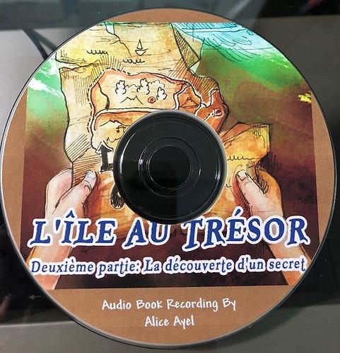 L'île au trésor: Deuxième partie: La découverte d'un secret - Audio Book on CD