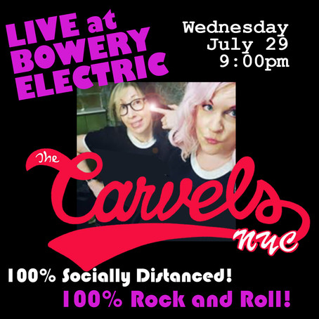 WEDNESDAY JULY 29th THE CARVELS NYC!