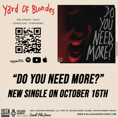 "YARD OF BLONDES ""Do You Need More?"" single OCT 16th 2020!"