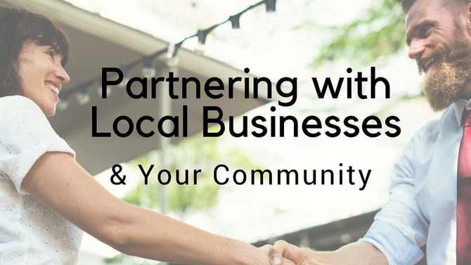 Partnering with Local Businesses & your Community